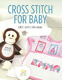 Cross Stitch for Baby: Whether it is for a shower gift or for your own little bundle of joy, cute baby gifts are fun to make!