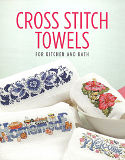 Cross Stitch Towels: Why settle for plain towels, when it is so quick and easy to create towels accented with beautiful Cross Stitch?