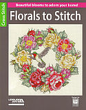 Florals to Stitch: Beautiful blooms to adorn your home. 16 pages of cross stitch blossoms to stitch up on towels, bookmarks, pillows and more.