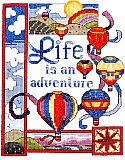 Life is an Adventure: Life is an Adventure is a counted cross stitch design by Linda Gillum.