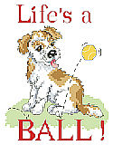 Life's A Ball - PDF: Life's a ball says it all, with this playful and scruffy little pup by Linda Gillum.