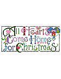 All Hearts Come Home For Christmas - PDF: This heartfelt sentiment says it all about the holiday season. This design will look great as a stocking cuff or stitched up for someone special and wrapped under the tree. The graphic simplicity of the lettering and the bright colors make this an eye catching piece.