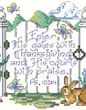 "Psalm 100:4 - PDF: This lovely spring garden gate calls to you: ""Enter His gates with Thanksgiving and His court with praise."" Springtime is a season of rebirth and this classic scripture of thanksgiving will inspire all year long."